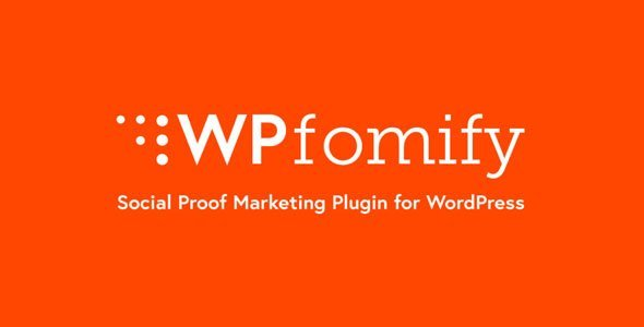 Wpfomify – Spcial Proof And Fomo Marketing Wordpress Plugin